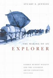 The making of an explorer by Stuart E. Jenness