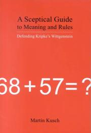 A Sceptical Guide to Meaning and Rules by Martin Kusch