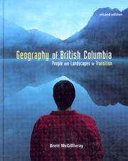 Cover of: Geography of British Columbia by Brett McGillivray