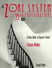 The zone system for 35mm photographers by Carson Graves