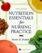 Nutrition essentials for nursing practice by Susan G. Dudek