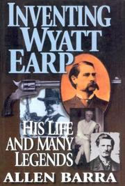Inventing Wyatt Earp by Allen Barra