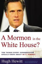 A Mormon in the White House? Ten Things Every Conservative Should Know about Mitt Romney PDF