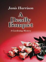 A deadly bouquet by Janis Harrison