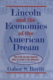 Lincoln and the economics of the American dream by G. S. Boritt