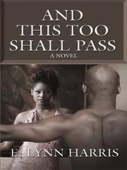 And this too shall pass by E. Lynn Harris
