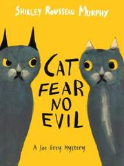 Cat Fear No Evil by Shirley Rousseau Murphy, Shirley Rousseau Murphy