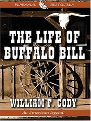 The life of Buffalo Bill by Buffalo Bill