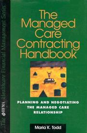 The managed care contracting handbook by Maria K. Todd