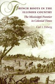 French roots in the Illinois country by Carl J. Ekberg
