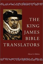 The King James Bible translators by Olga S. Opfell