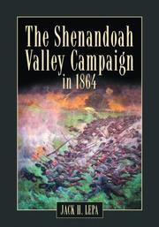The Shenandoah Valley Campaign of 1864 by Jack H. Lepa