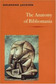 The anatomy of bibliomania by Holbrook Jackson