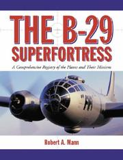 The B-29 Superfortress by Robert A. Mann