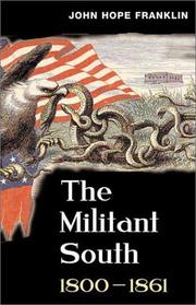 The militant South, 1800-1861 by Franklin, John Hope