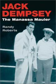 Jack Dempsey, the Manassa mauler by Randy Roberts