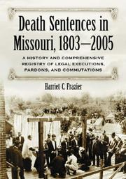 Death Sentences in Missouri, 1803-2005 by Harriet C. Frazier
