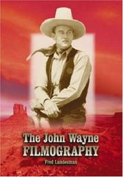 The John Wayne Filmography by Fred Landesman