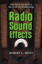 Radio Sound Effects by Robert L. Mott
