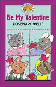 Cover of: Be my valentine by Rosemary Wells
