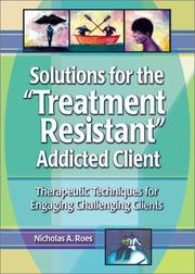 Solutions for the Treatment-Resistant Addicted Client PDF