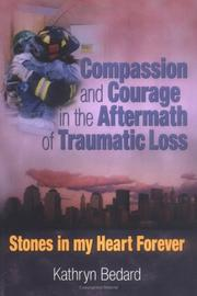Compassion And Courage in the Aftermath of Traumatic Loss by Kathryn Bedard