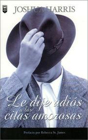 Le Dije Adios a Las Citas Amorosas/I Kissed Dating Goodbye PDF