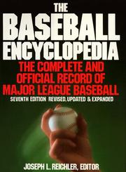 Baseball Encyclopedia 7ED (Baseball Encyclopedia) by Joseph L. Raichler