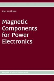 Magnetic Components for Power Electronics by Alex Goldman