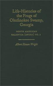 Life-histories of the frogs of Okefinokee swamp, Georgia by Albert Hazen Wright