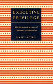 Executive Privilege by Mark J. Rozell