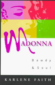 Madonna, bawdy & soul by Karlene Faith