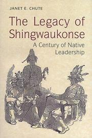The legacy of Shingwaukonse by Janet Elizabeth Chute