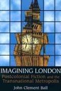 Imagining London by John Clement Ball