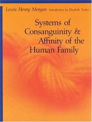 Systems of consanguinity and affinity of the human family by Lewis Henry Morgan