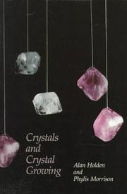 Crystals and crystal growing by Alan Holden
