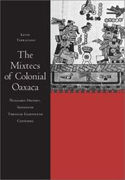 The Mixtecs of colonial Oaxaca by Kevin Terraciano