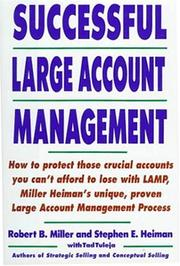 Successful large account management by Miller, Robert B.