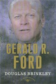 Gerald R. Ford by Douglas Brinkley