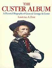 The Custer album by Lawrence A. Frost