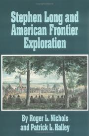 Stephen Long and American frontier exploration by Roger L. Nichols