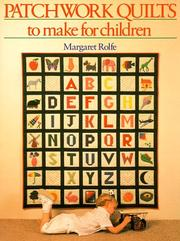 Patchwork quilts to make for children by Margaret Rolfe