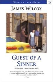 Guest of a Sinner by James Wilcox