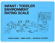 Infant/toddler environment rating scale by Thelma Harms