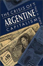 The crisis of Argentine capitalism by Lewis, Paul H.