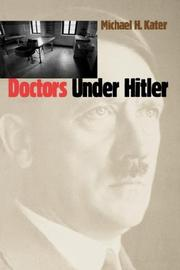 Doctors under Hitler by Michael H. Kater