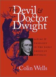 The Devil and Doctor Dwight by Colin Wells