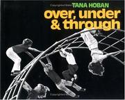 Over, Under and Through by Tana Hoban