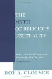 Cover of: The Myth of Religious Neutrality by Roy A. Clouser
