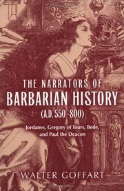 The narrators of barbarian history (A.D. 550-800) by Walter A. Goffart